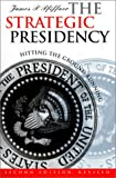 The Strategic Presidency: Hitting the Ground Running