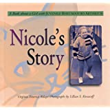 Nicole's Story: A Book about a Girl with Juvenile Rheumatoid Arthritis (Meeting the Challenge)