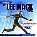 The Lee Mack Show: The Complete BBC Radio 2 Series (       UNABRIDGED) by Lee Mack