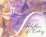 Rhythms of a Century: 100 Years of Music and Dance