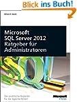 Microsoft SQL Server 2012 - Ratgeber...