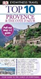 Robin Gauldie Top 10 Provence & the Cote D'Azur [With Map] (DK Eyewitness Top 10 Travel Guides)