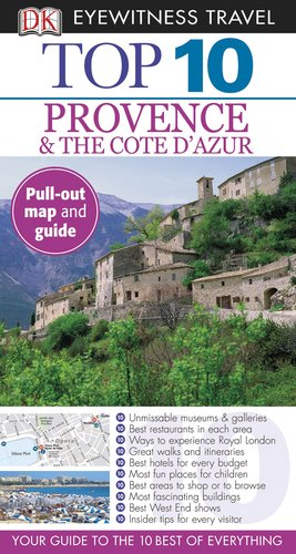 Top 10 Provence & Cote D'Azur (Eyewitness Top 10 Travel Guide)