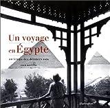 echange, troc Alain Blottière - Un voyage en Egypte : Au temps des derniers rois