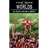 The War of the Worlds: H.G. Wells's Classic Plus Blood, Guts and Zombiesby H. G. Wells
