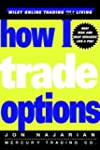 How I Trade Options (Wiley Trading)