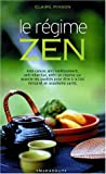 Le rgime zen : anti-cancer, anti-vieillissement, anti-infarctus, les aliments miracles et les recettes qui vont avec