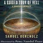 A Guided Tour of Hell: A Graphic Memoir Hörbuch von Samuel Bercholz Gesprochen von: Samuel Bercholz
