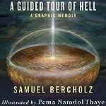 A Guided Tour of Hell: A Graphic Memoir   Samuel Bercholz