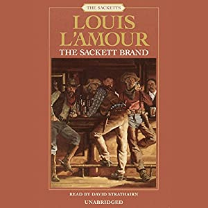 The Sackett Brand: The Sacketts, Book 10 | [Louis L'Amour]