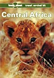 Alex Newton Central Africa (Lonely Planet Travel Survival Kit)