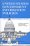 United States Government Information Policies: Views and Perspectives (Contemporary Studies in Information Management, Policies, and Services) (0893915637) by McClure, Charles R.