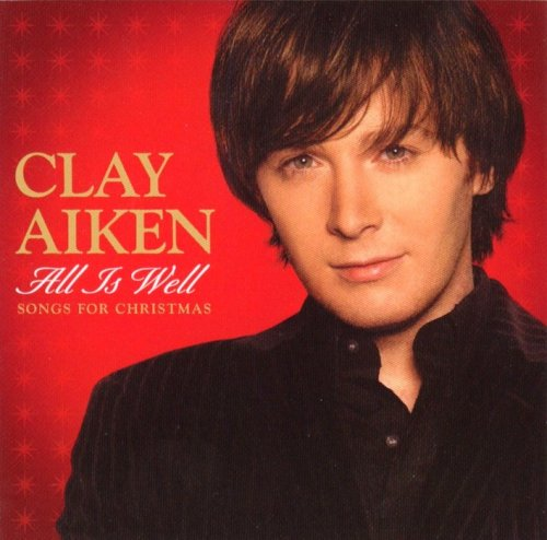 Original album cover of All Is Well - Songs For Christmas by Clay Aiken