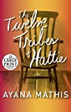 The Twelve Tribes of Hattie (Oprahs Book Club 2.0)