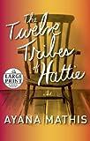 The Twelve Tribes of Hattie (Oprahs Book Club 2.0)