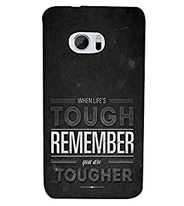 Life is Tough Remember Together 3D Hard Polycarbonate Designer Back Case Cover for HTC One M10 :: HTC M10