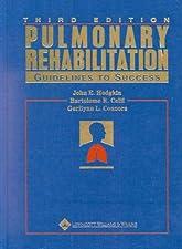 Pulmonary Rehabilitation Guidelines to Success by John E. Hodgkin MD