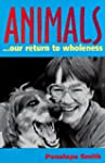 Animals: Our Return to Wholeness