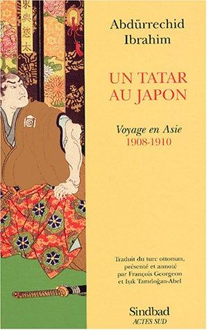 Un Tatar au Japon : Voyage en Asie (1908-1910)