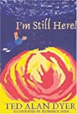 img - for I'm Still Here! book / textbook / text book