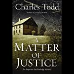 A Matter of Justice: Inspector Ian Rutledge Mysteries (       UNABRIDGED) by Charles Todd Narrated by Simon Prebble