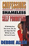 Confessions of Shameless Self Promoters (0965096556) by Debbie Allen