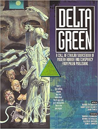 Delta Green (Call of Cthulhu Horror Roleplaying, Modern) written by Dennis Detwiller