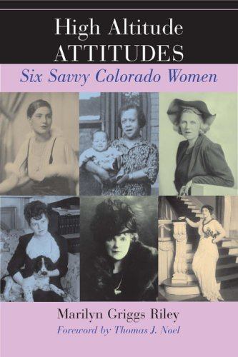 High Altitude Attitudes: Six Savvy Colorado Women PDF