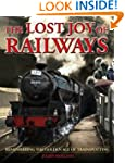 The Lost Joy of Railways: A Nostalgic...