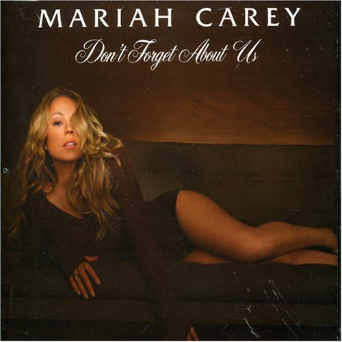 Mariah Carey - Don`t Forget About Us - Zortam Music