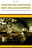 img - for Creating and Maintaining Safe College Campuses: A Sourcebook for Enhancing and Evaluating Safety Programs book / textbook / text book