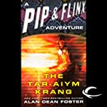 The Tar-Aiym Krang: A Pip & Flinx Adventure (       UNABRIDGED) by Alan Dean Foster Narrated by Stefan Rudnicki