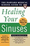 img - for Harvard Medical School Guide to Healing Your Sinuses (Harvard Medical School Guides) book / textbook / text book