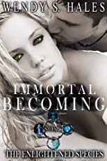 Immortal Becoming (The Enlightened Species Book One)