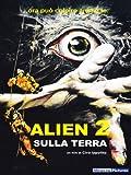 Alien 2 - Sulla Terra [Italia] [DVD]