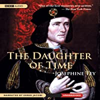 The Daughter of Time (       UNABRIDGED) by Josephine Tey Narrated by Derek Jacobi