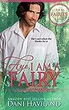 Aye, I am a Fairy (The Fairies Saga Book 2) (English Edition)