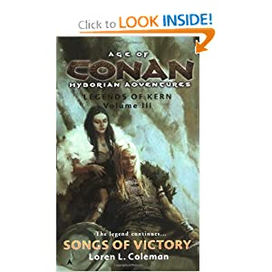 Age of Conan: Songs of Victory: Legends of Kern, Volume IIl by Loren L. Coleman