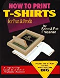 img - for How to Print T-Shirts for Fun and Profit by Fresener, Scott O. (1994) Paperback book / textbook / text book