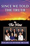 img - for Since We Told The Truth: Our Life Can Never Be The Same (The Nine Book 2) book / textbook / text book