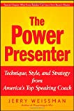 img - for The Power Presenter: Technique, Style, and Strategy from America's Top Speaking Coach book / textbook / text book