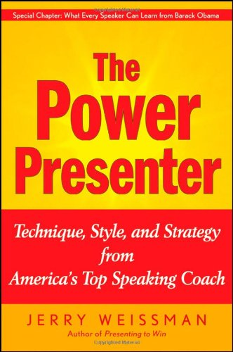 The Power Presenter: Technique, Style, and Strategy from...