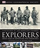 Royal Geographical Society Explorers: Tales of Endurance and Exploration (Royal Geographical Society)