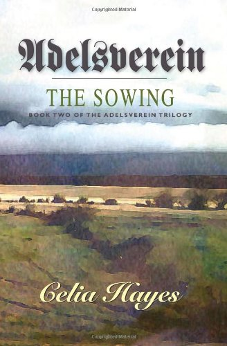 Adelsverein: The Sowing: Celia Hayes: 9780934955904: Amazon.com: Books