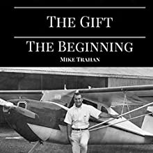 The Gift: The Beginning Audiobook by Mike Trahan Narrated by B.J. Robertson