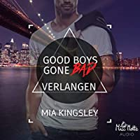 Good Boys Gone Bad - Verlangen Hörbuch