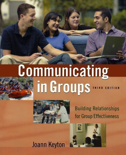 Communicating in Groups: Building Relationships for Group Effectiveness 3rd (third) Edition