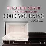 Good Mourning   Elizabeth Meyer