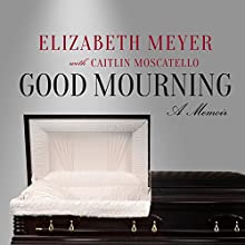 Good Mourning (       UNABRIDGED) by Elizabeth Meyer Narrated by Cris Dukehart