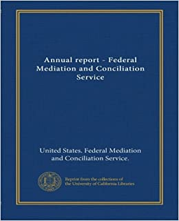Annual report federal mediation and conciliation service 1972 73 united - Mediation et conciliation ...